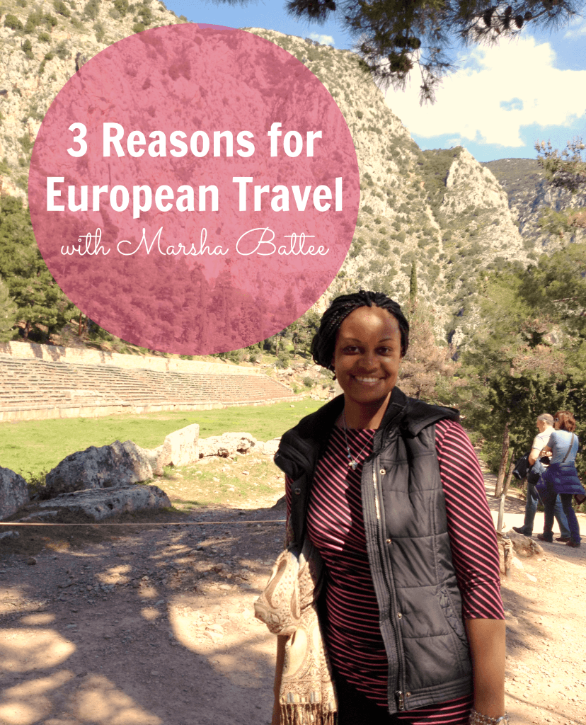 3 Reasons for European Travel with Marsha Battee